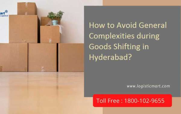 How to Avoid General Complexities during Goods Shifting in Hyderabad?