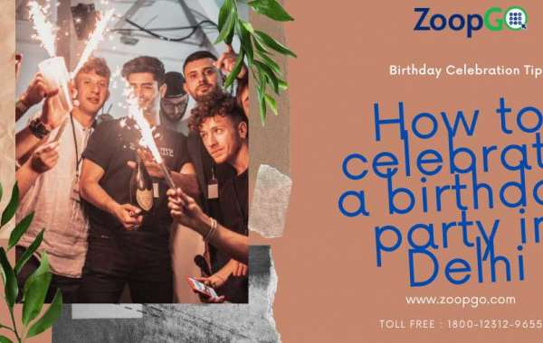 How to Celebrate Birthday Party in Delhi